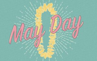 May Day : What Is May Day? International Workers Day